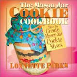 A cookbook of tried and true mason jar cookie recipes...