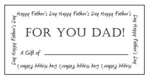 Scroll down for printable Fathers Day Gift Certificates...