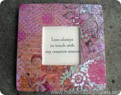 Go to decoupage frame with inspirational quotes or affirmations...